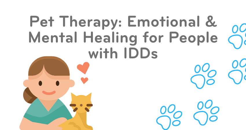 Pet Therapy: Emotional & Mental Healing for People with IDDs